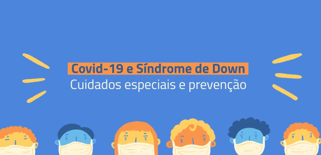 Informações da Pandemia do novo Coronavírus (COVID-19) ligadas às pessoas com Trissomia 21.