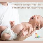 Aprovada lei  que institui diagnóstico precoce de deficiência em recém-nascido