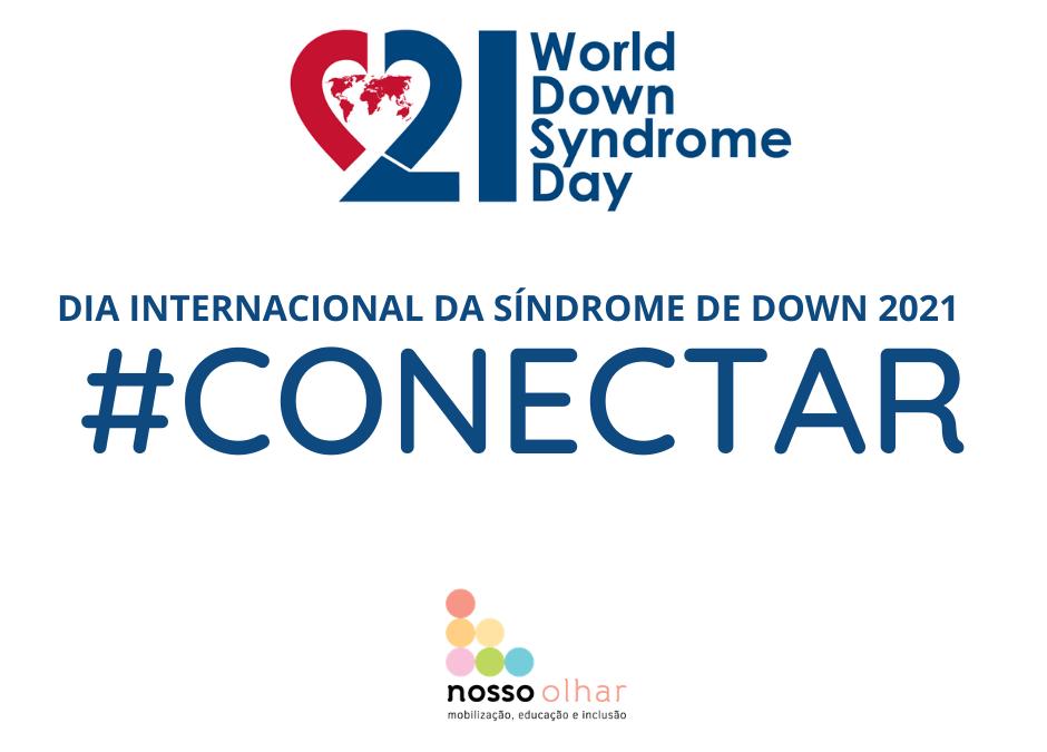 Conectar é o tema do Dia Internacional da Síndrome de Down 2021